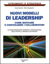 Nuovi modelli di leadership. Come motivare e coinvolgere i collaboratori