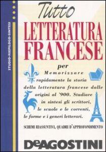 Libro Tutto letteratura francese Bruno Nacci , Ida Sassi