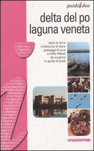 Libro Delta del Po e laguna veneta Federico Lacche , Roberta Ferraris