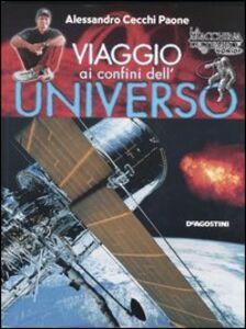 Libro Viaggio ai confini dell'universo Alessandro Cecchi Paone
