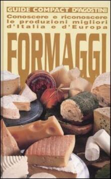Ilmeglio-delweb.it Formaggi. Conoscere e riconoscere le produzioni migliori d'Italia e d'Europa. Ediz. illustrata Image