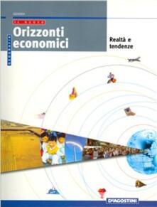 Ristorantezintonio.it Il nuovo Orizzonti economici. Per le Scuole superiori. Vol. 3: Realtà e tendenze. Image