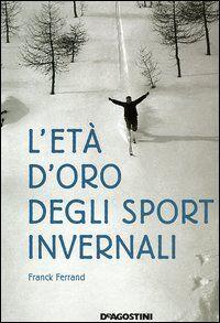 L' età d'oro degli sport invernali
