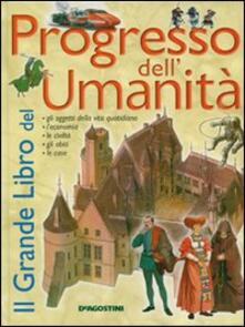 Il grande libro del progresso dell'umanità - Giovanni Caselli - copertina