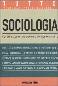 Libro Tutto sociologia. Schemi riassuntivi, quadri d'approfondimento Lucia De Martis