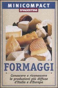 Foto Cover di Formaggi. Conoscere e riconoscere le produzioni più diffuse d'Italia e d'Europa, Libro di Fabiano Guatteri, edito da De Agostini
