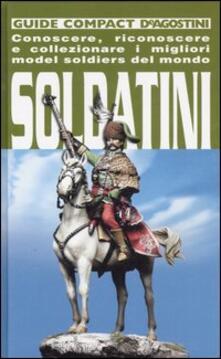 Steamcon.it Soldatini. Conoscere, riconoscere e collezionare i migliori model soldiers del mondo Image