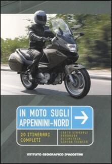 In moto sugli Appennini-nord. 20 itinerari completi