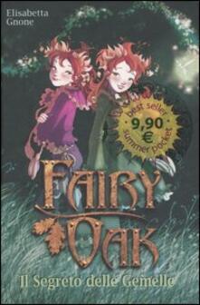 Il segreto delle gemelle. Fairy Oak - Elisabetta Gnone - copertina