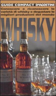 Winniearcher.com Whisky. Conoscere e riconoscere le varietà di whisky e degustare le migliori produzioni del mondo Image