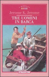 Tre uomini in barca - Jerome Jerome K. - wuz.it