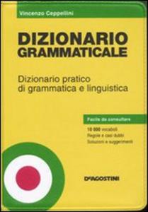 Libro Dizionario grammaticale. Dizionario pratico di grammatica e linguistica Vincenzo Ceppellini