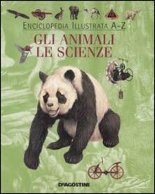Enciclopedia illustrata A-Z. Gli animali. Le scienze. Ediz. illustrata - copertina