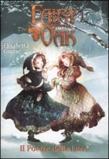 Il potere della luce. Fairy Oak. Ediz. illustrata. Vol. 3.pdf