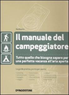 Antondemarirreguera.es Il manuale del campeggiatore. Tutto quello che bisogna sapere per una perfetta vacanza all'aria aperta. Ediz. illustrata Image