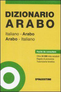 Foto Cover di Dizionario arabo. Italiano-arabo, arabo-italiano, Libro di  edito da De Agostini