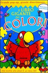 Il libro gigante dei colori. Libro pop-up
