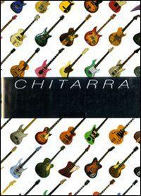 Chitarra elettrica. Enciclopedia illustrata