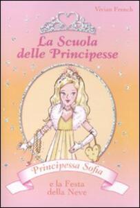 Principessa Sofia e la festa della neve. La scuola delle principesse