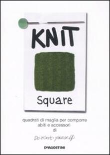 Knit square. Quadrati di maglia per comporre abiti e accessori di Do-Knit-yourself. Ediz. illustrata - copertina