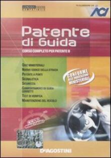 Patente di guida. Corso completo per patente B. CD-ROM. Con gadget - copertina