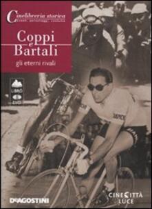 Parcoarenas.it Coppi e Bartali. Gli eterni rivali. DVD. Con libro Image