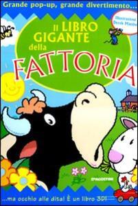 Il libro gigante della fattoria. Libro pop-up