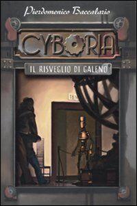 Il risveglio di Galeno. Cyboria