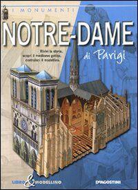Notre-Dame di Parigi. Libro & modellino