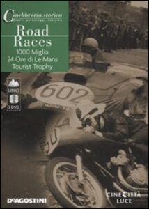 Libro Road Races: 1000 Miglia-24 Ore di Le mans-Tourist Trophy. DVD. Con libro