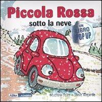 Piccola Rossa sotto la neve. Libro pop-up - Price Mathew Augarde Steve - wuz.it