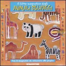 Fondazionesergioperlamusica.it Il libro magnetico degli animali selvaggi. Ediz. illustrata Image