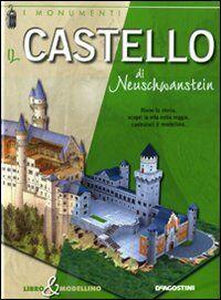 Il castello di Neuschwastein. Libro & modellino