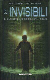 Il castello di Doom Rock. Gli Invisibili