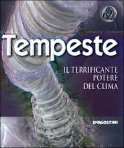 Libro Tempeste. Il terrificante potere del clima Mike Graf