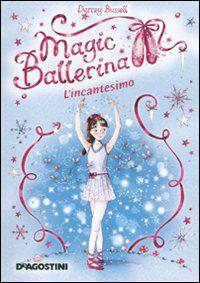 L' incantesimo. Magic ballerina. Vol. 2