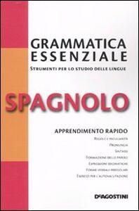 Foto Cover di Grammatica essenziale. Spagnolo, Libro di  edito da De Agostini