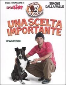 Una scelta importante. Missione cuccioli - Simone Dalla Valle - copertina