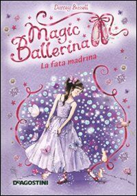 La fata Madrina. Magic ballerina. Vol. 5