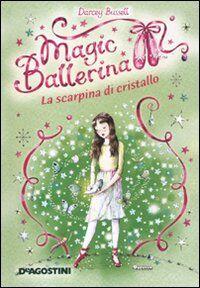 La scarpina di cristallo. Magic ballerina. Vol. 4