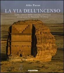 Daddyswing.es La via dell'incenso. Sulle tracce delle antiche carovane attraverso la Penisola Arabica Image