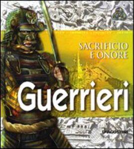 Foto Cover di Guerrieri. Sacrificio e onore, Libro di  edito da De Agostini