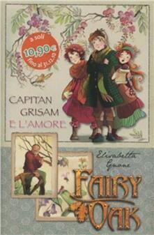 Capitan Grisam e l'amore. Fairy Oak - Elisabetta Gnone - copertina