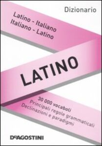Libro Dizionario latino. Latino-italiano, italiano-latino