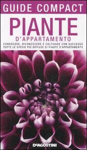 Libro Piante d'appartamento. Conoscere, riconoscere e coltivare con successo tutte le specie più diffuse di piante d'appartamento