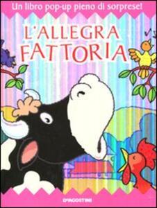 L' allegra fattoria. Libro pop-up