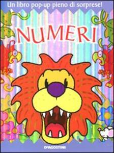 Numeri. Libro pop-up. Ediz. illustrata