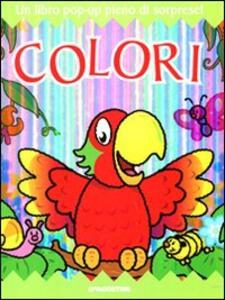 Colori. Libro pop-up. Ediz. illustrata