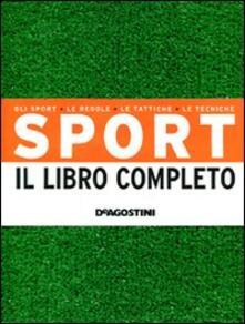 Sport. Il libro completo. Gli sport, le regole, le tattiche, le tecniche - copertina