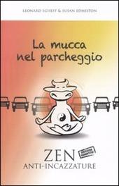 La mucca nel parcheggio. Zen anti-incazzature